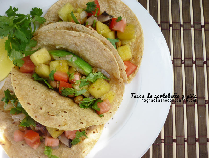 Tacos de Piña + Portobello con Garbanzos rostizados