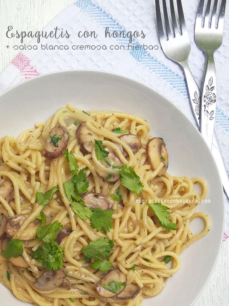 Espaguetis con hongos y salsa cremosa con hierbas   No gracias, no como carne