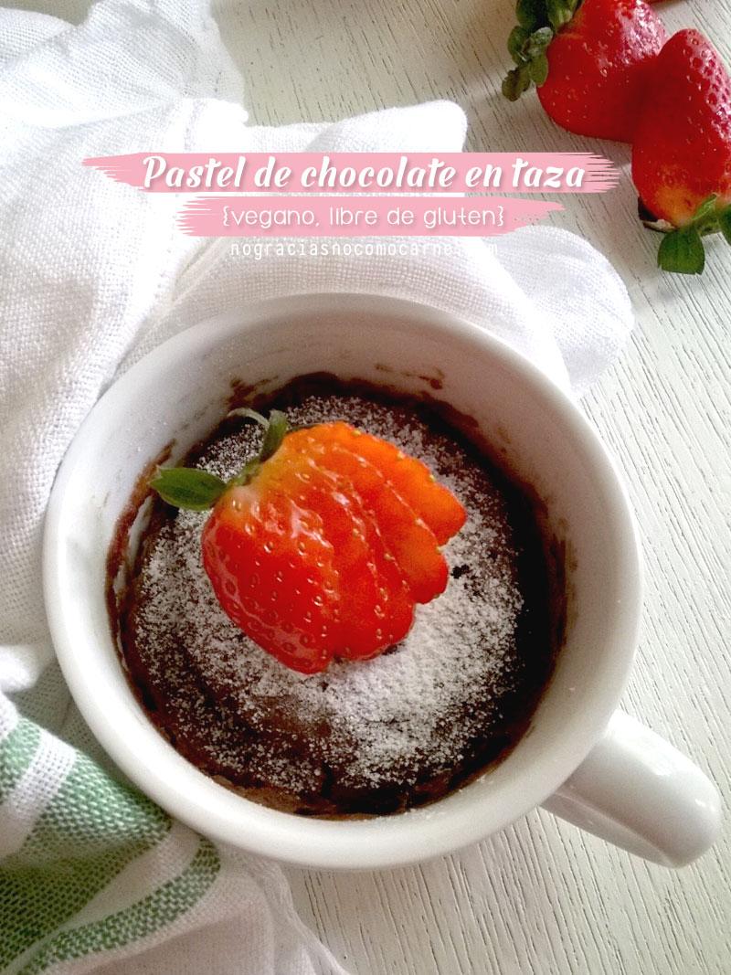 Pastel de chocolate en taza  | No gracias, no como carne
