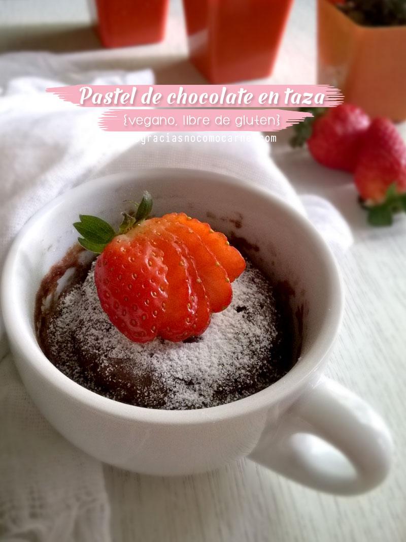Pastel de chocolate en taza   No gracias, no como carne