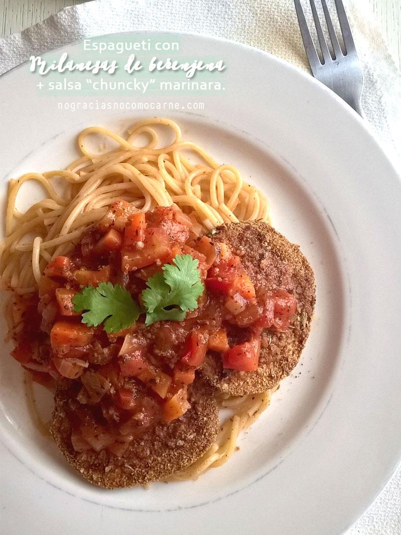 "Espagueti con milanesas de berenjena y salsa ""chuncky"" marinara. {Receta vegana} No gracias, no como carne"