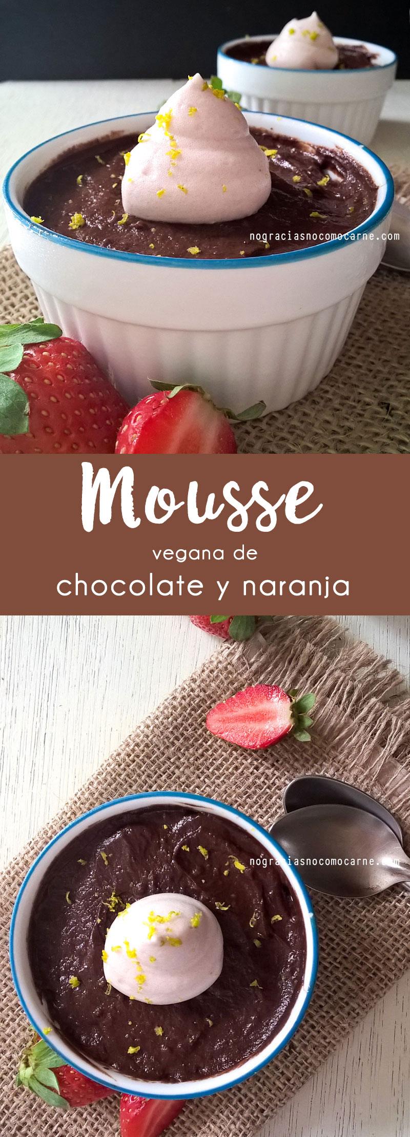 Mousse vegana de chocolate y naranja | No gracias, no como carne